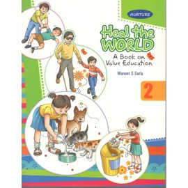 Nurture Heal the World A Book On Value Education for Class 2 by Maneet S Sarla