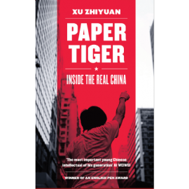 Speaking Tiger Paper Tiger Inside the Real China by Michelle Deeter and Nicky Harman