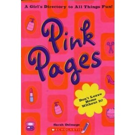 Scholastic A Girls Directory To All Things Fun Pink Pages by Sarah Delmage