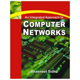 An Integrated Approach to Computer Networks by Bhavneet Sidhu