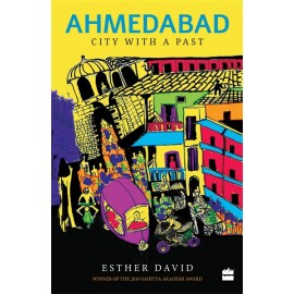 Ahmedabad City with a Past Esther David