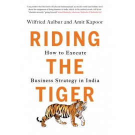 Riding the Tiger by Wilfried Aulbur and Amit Kapoor