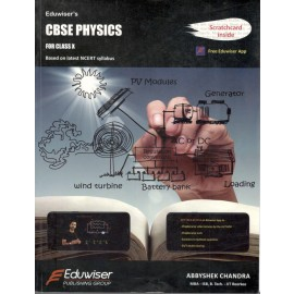 Eduwiser's CBSE Physics for Class 10 by Abhishek Chandra