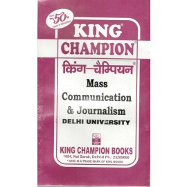King Champion Guide Mass Communication & Journalismfor BA Prog. 3rd Year