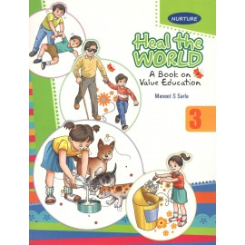 Nurture Heal the World A Book On Value Education for Class 3 by Maneet S Sarla