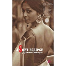 A Soft Eclipse  by Jayabrato Chatterjee