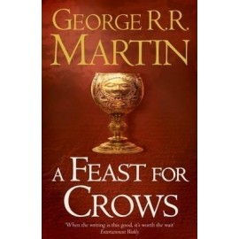A Feast for Crows (Paperback) by George R. R. Martin