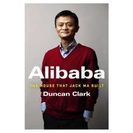 Harper Alibaba The House That Jack Ma Built by Dunkan Clark