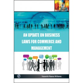 An Update on Business Laws For Commerce And Management by Vasanthi Reena Williams