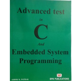 BPB Advanced Test in C & Embeded System Programming 2008 Edition by Ashok K. Pathak