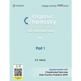 Cengage Organic Chemistry for Joint Entrance Examination JEE (Advanced): Part 1 by K.S. Verma