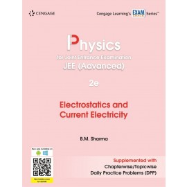 Cengage Physics for JEE (Advanced): Electrostatics and Current Electricity by B.M. Sharma