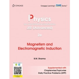 Cengage Physics for JEE (Advanced): Magnetism and Electromagnetic Induction by B.M. Sharma