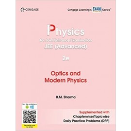Cengage Physics for JEE (Advanced): Optics & Modern Physics by B.M. Sharma