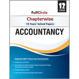 Full Circle  CBSE  Chapterwise 10 Years Solved Papers Accountancy Class 12