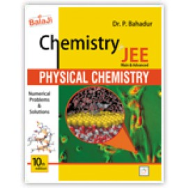 Shri Balaji Chemistry for JEE Physical Chemistry by Dr P Bahadur
