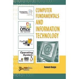 Computer Fundamentals And Information Technology by Ramesh Bangia
