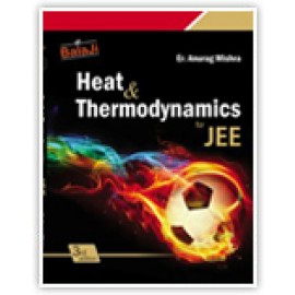 Shri Balaji Heat & Thermodynamics For JEE by Anurag Mishra
