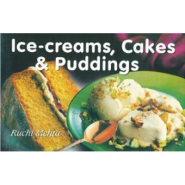 Ice-Creams Cakes & Puddings by Ruchi Mehta (Manoj Publications)