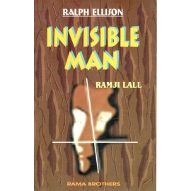 Ramji Lall -Invisible Man by Ralph Ellison