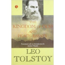 Kingdom of Gods and Peace Essays by Leo Tolstoy