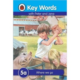 Ladybird Key Words with Peter and Jane 5a Where We Go