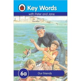 Ladybird Key Words with Peter and Jane  6a Our Friends