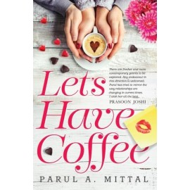 Let's Have Coffee by Parul A. Mittal