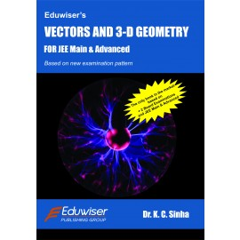 Eduwiser's Vector and 3-D Geometry for JEE Main & Advanced by Prof. KC Sinha
