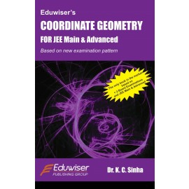 Eduwiser's Coordinate Geometry for JEE Main & Advanced by Prof. KC Sinha