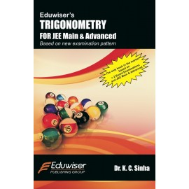 Eduwiser's Trigonometry for JEE Main & Advanced by Prof. KC Sinha