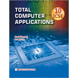 Morning Star ICSE Total Computer Applications for Class 10