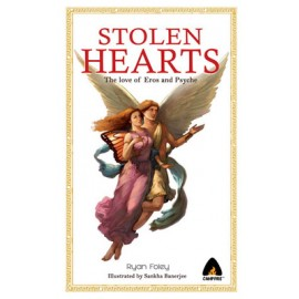 Campfire Novel Stolen Hearts: The Love of Eros and Psyche by Ryan Foley