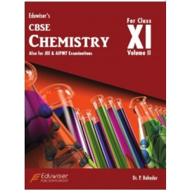 Eduwiser's CBSE Chemistry for Class 11 Volume II by Dr. P Bahadur