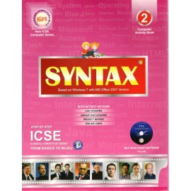 Kips Syntax (Based on Windows 7 with MS Office 2010 Version) ICSE for Class 2
