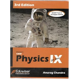 Eduwiser's CBSE Physics for Class 9 by Anurag Chandra