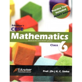 Eduwiser's CBSE Mathematics for Class 6 by Prof. KC Sinha