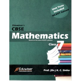 Eduwiser's CBSE Mathematics for Class 7 by Prof. KC Sinha