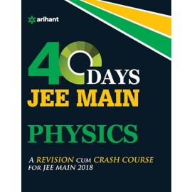 Arihant 40 Days JEE Main Physics by Saurabh A.