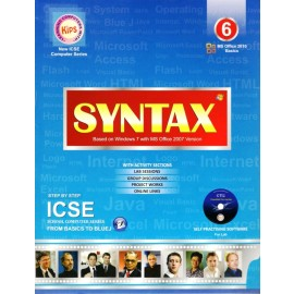 Kips Syntax (Based on Windows 7 with MS Office 2010 Version) ICSE for Class 6