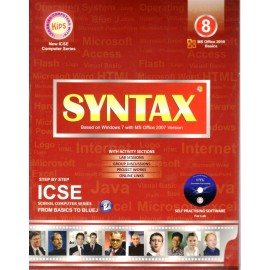 Kips Syntax (Based on Windows 7 with MS Office 2010 Version) ICSE for Class 8