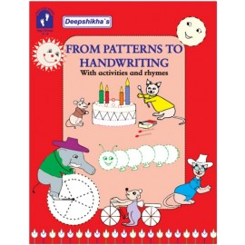 Deepshikha's From Patterns To Handwriting (With Activity And Rhymes)