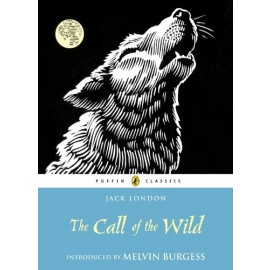 Penguin The Call of The Wild (Puffin Classics) by Jack London, Melvin Burgess