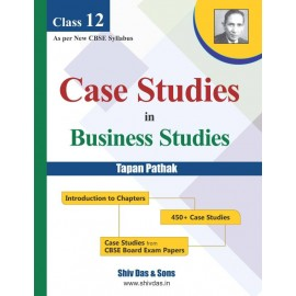 Shiv Das CBSE  Case Studies in Business Studies Class 12 by Tapan Pathak (2019)