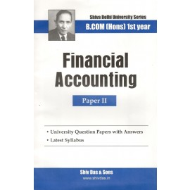 Shiv Das Previous Years Solved Papers Financial Accountancy  B.Com (Hons.) 1st Year
