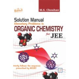 Shri Balaji Solution Manual in Elementary Problems in Organic Chemistry by MS Chouhan