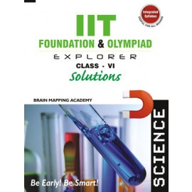BMA's IIT Foundation Explorer Science Solutions for Class 6