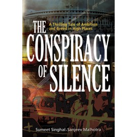 The Conspiracy Of Silence by Sumeet Singhal & Sanjeev Malhotra