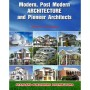 Modern, Postmodern Architecture and Pioneer Architects by Vedula VLN Murthy